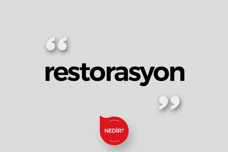 Restorasyon Nedir?