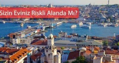 İstanbul'da Riskli Alan İlan Edilen Yerler